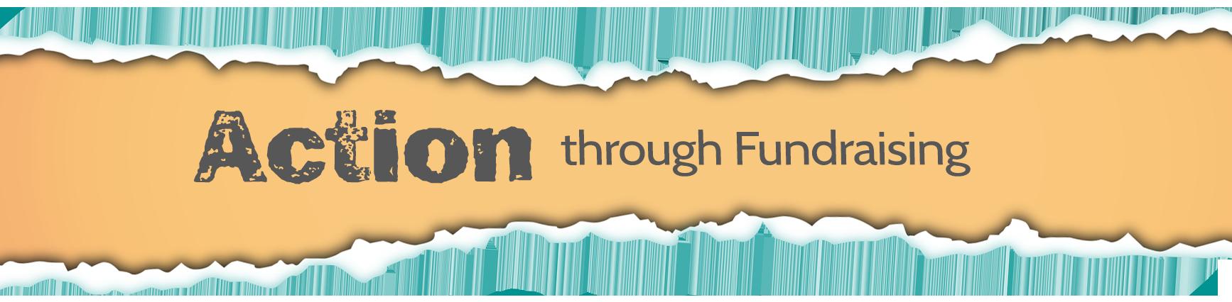 Action Through Fundraising